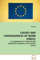 Causes and Consequences of Work Stress