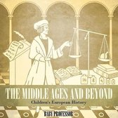The Middle Ages and Beyond - Children's European History