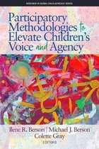 Participatory Methodologies to Elevate Children's Voice and Agency