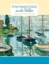 Impressionists on the Water Colouring Book