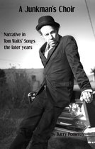 A Junkman's Choir: Narrative in Tom Waits' Songs - The Later Years