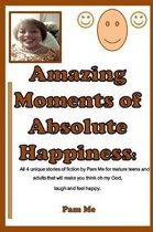 Amazing Moments of Absolute Happiness