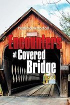Omslag Encounters at Covered Bridge