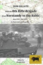 With the 8th Rifle Brigade from Normandy to the Baltic