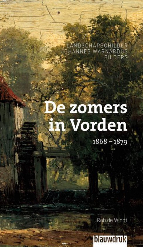 De zomers in Vorden 1868 – 1879 - Rob de Windt |