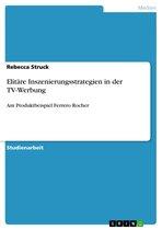 Elitäre Inszenierungsstrategien in der TV-Werbung