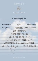Power and equality - a philosophy on hierarchies, influencing, deception and charisma
