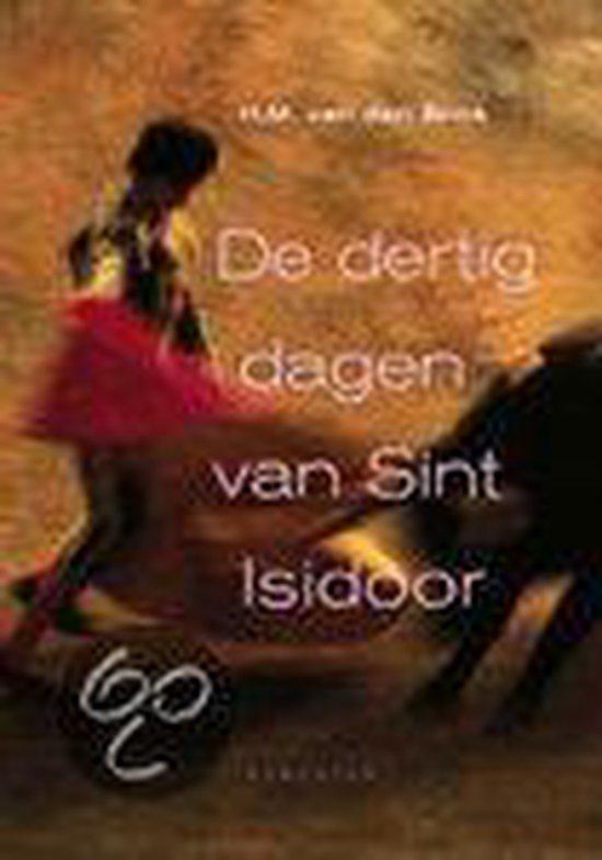 De dertig dagen van Sint Isidoor - H.M. van den Brink pdf epub