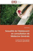 Sexualit� de l'Adolescent En Consultation de M�decine G�n�rale