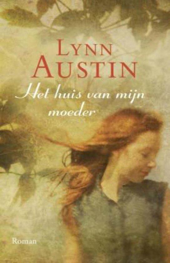 Het huis van mijn moeder - Lynn Austin  
