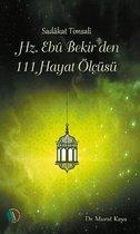Hz. Ebu Bekir'den 111 Hayat Ölçüsü