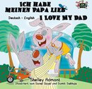 Ich habe meinen Papa lieb I Love My Dad (German English Bilingual Book for Kids)