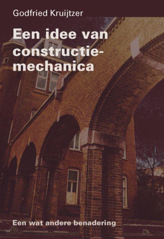 Een idee van constructie-mechanica - G. Kruijtzer  