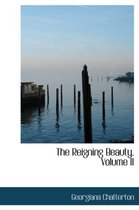 The Reigning Beauty, Volume II