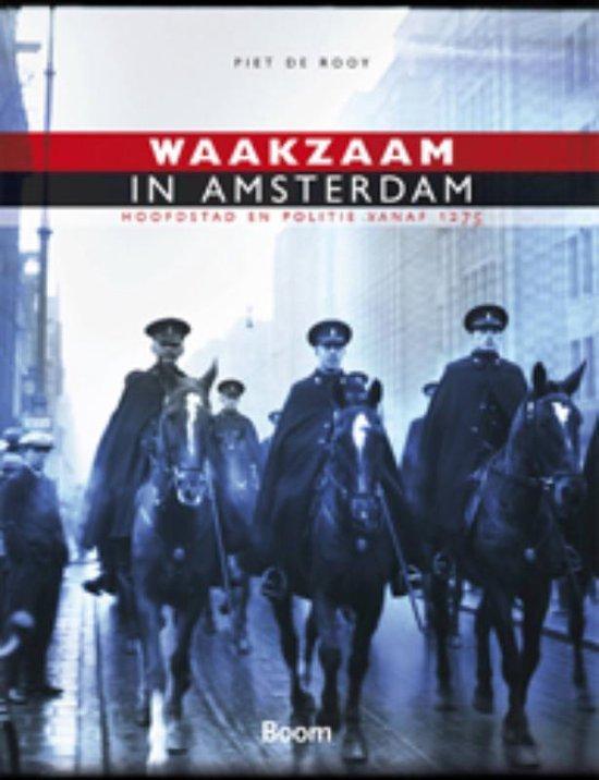 Boek cover Waakzaam in Amsterdam van Piet de Rooy