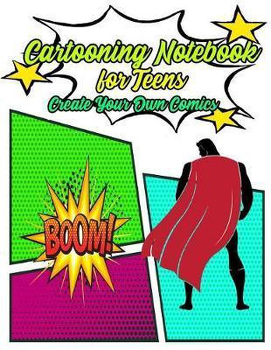 Cartooning Notebook for Teens Create Your Own Comic Book