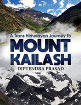 A Trans Himalayan Journey to Mount Kailash