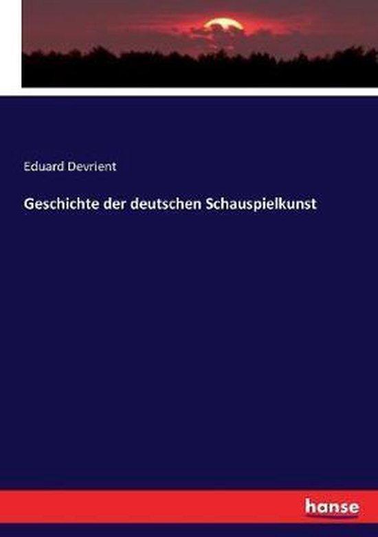 Geschichte der deutschen Schauspielkunst