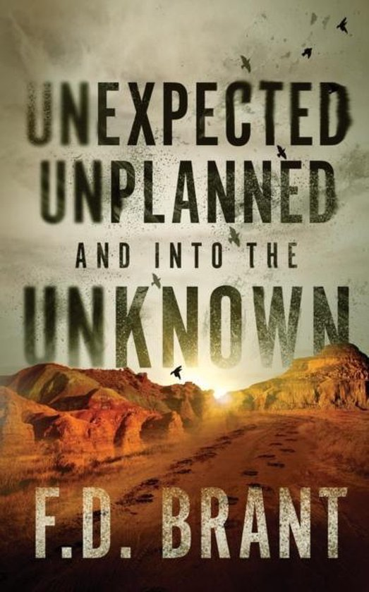Unexpected Unplanned and into the Unknown