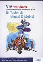 VIA - B1 Techniek, Metaal & Mobiel - Werkboek