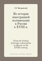 From the History of Foreign Colonization in Russia in the XVIII Century.