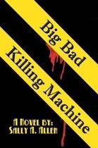 Big Bad Killing Machine