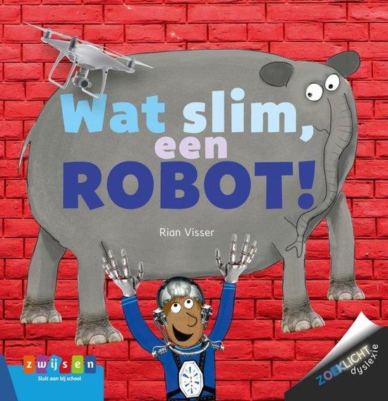 Boek cover Zoeklicht dyslexie 01 -   Wat slim, een robot! van Rian Visser (Paperback)