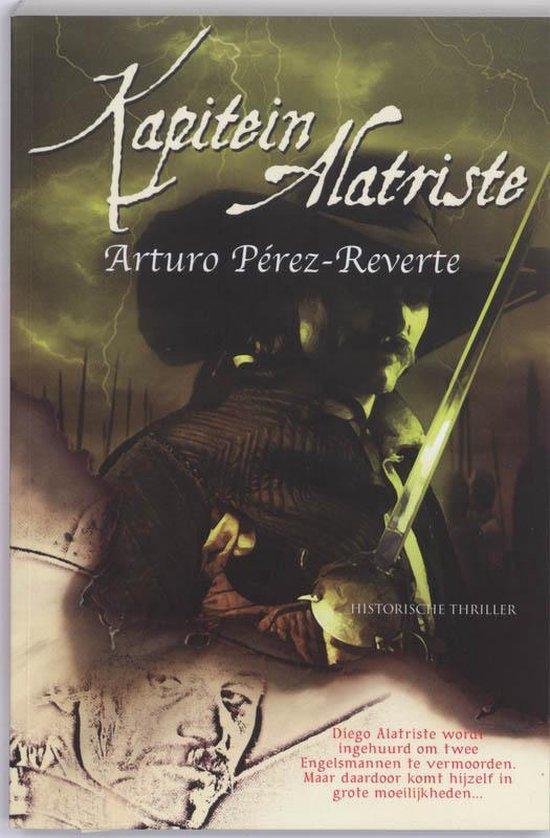 Kapitein Alatriste - A. Pérez-Reverte |