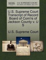 U.S. Supreme Court Transcript of Record Board of Com'rs of Jackson County V. U S