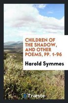 Children of the Shadow, and Other Poems, Pp. 1-96