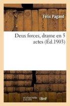 Deux forces, drame en 5 actes