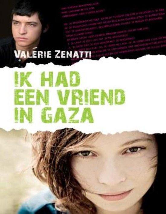 IK HAD EEN VRIEND IN GAZA - Valérie Zenatti |