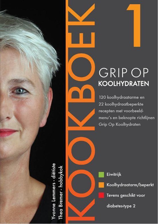Boek cover Grip op Koolhydraten 1 - Grip op Koolhydraten Kookboek van Yvonne Lemmers (Paperback)