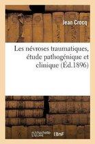 Les Nevroses Traumatiques, Etude Pathogenique Et Clinique