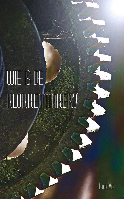 Wie is de klokkenmaker? - L. De Vos  