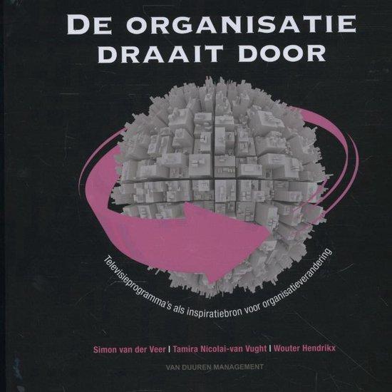 De organisatie draait door - Simon van der Veer | Fthsonline.com