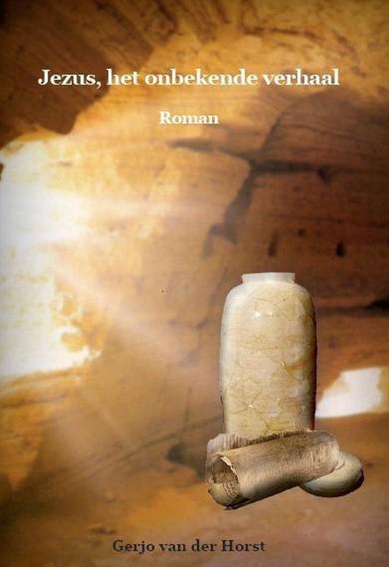 Jezus, het onbekende verhaal - Gerjo van der Horst | Fthsonline.com