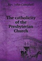 The Catholicity of the Presbyterian Church