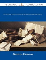 The Memoirs Of Jacques Casanova De Seingalt, In London And Moscow - The Original Classic Edition