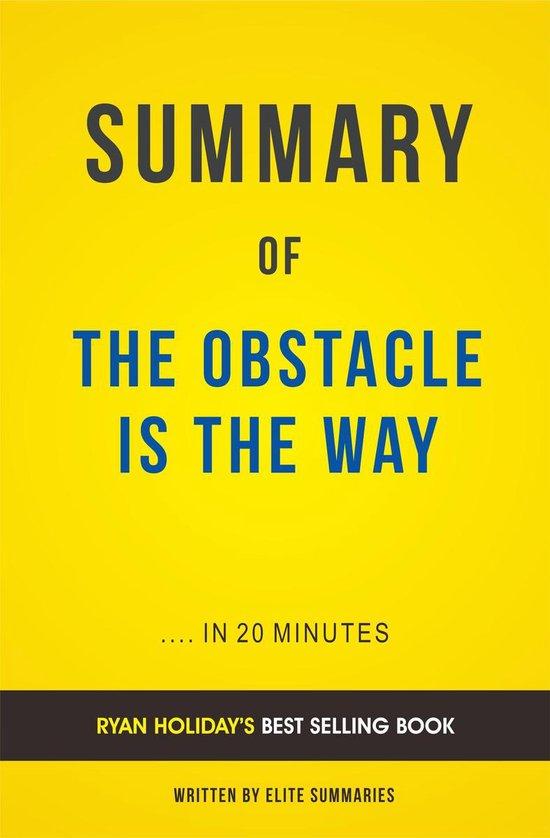 Boek cover Summary of Obstacle Is the Way: by Ryan Holiday   Includes Analysis van Elite Summaries (Onbekend)