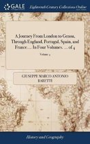 A Journey from London to Genoa, Through England, Portugal, Spain, and France.... in Four Volumes. ... of 4; Volume 4