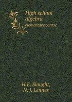 High School Algebra Elementary Course