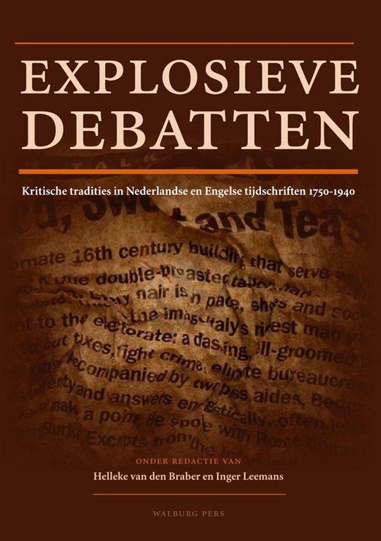Bijdragen tot de Geschiedenis van de Nederlandse Boekhandel. Nieuwe Reeks 13 - Explosieve debatten - Helleke van den Braber | Fthsonline.com