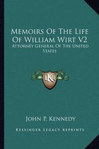 Memoirs of the Life of William Wirt V2
