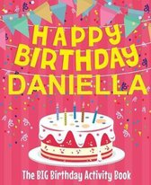 Happy Birthday Daniella - The Big Birthday Activity Book