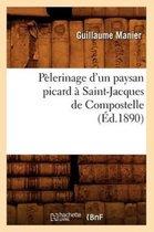 Pelerinage d'Un Paysan Picard A Saint-Jacques de Compostelle, (Ed.1890)