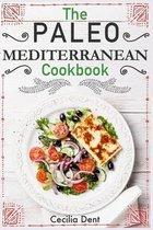 The Paleo Mediterranean Cookbook