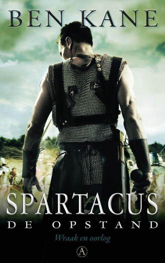 De opstand. Spartacus Wraak en oorlog - Ben Kane |