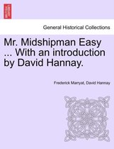 Mr. Midshipman Easy ... with an Introduction by David Hannay.