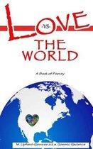 Love vs. The World